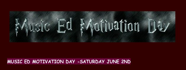 Music Ed Motivation Day - Catherine Dwinal